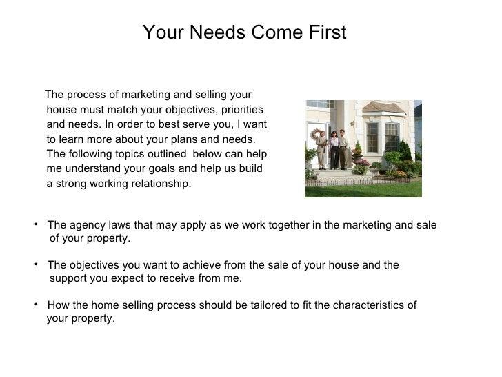 <ul><li>The process of marketing and selling your </li></ul><ul><li>house must match your objectives, priorities </li></ul...