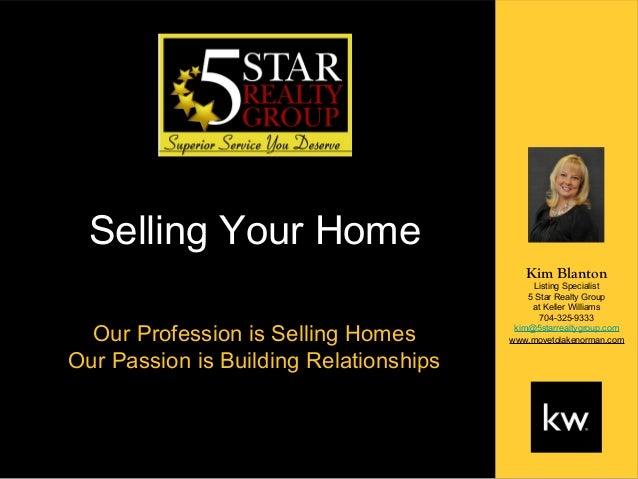 Selling Your Home                                           Kim Blanton                                              Listi...
