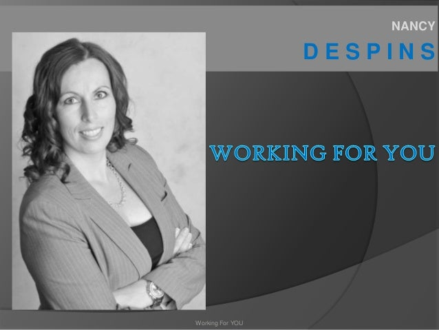 NANCY                  DESPINSWorking For YOU