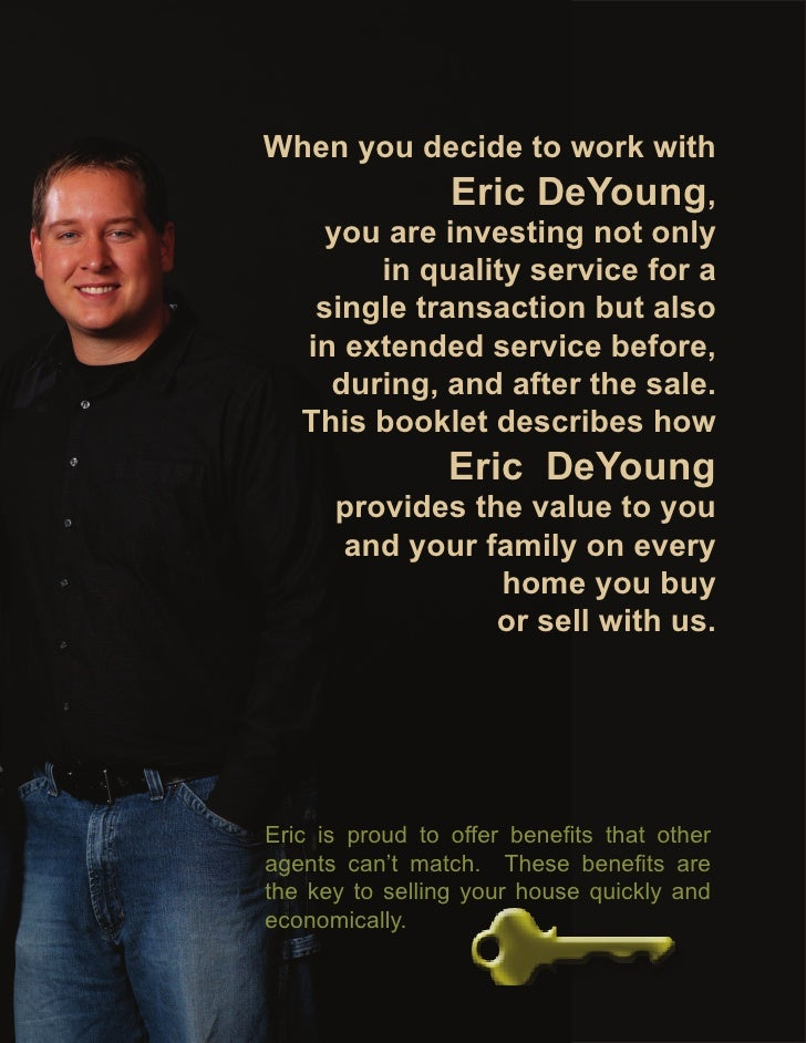 When you decide to work with                  Eric DeYoung,      you are investing not only         in quality service for...