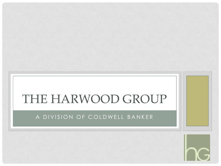 A division of coldwell banker<br />The Harwood Group<br />