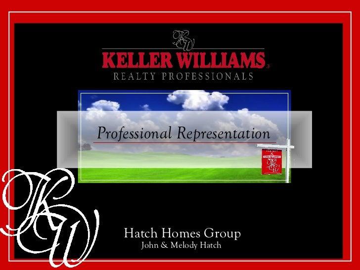 Professional Representation    Hatch Homes Group      John & Melody Hatch
