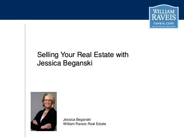 Selling Your Real Estate with Jessica Beganski  Jessica Beganski William Raveis Real Estate