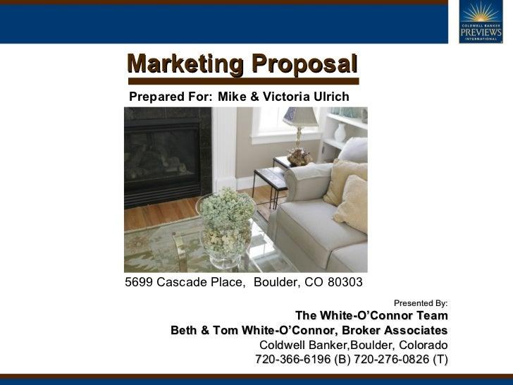 Marketing ProposalPrepared For: Mike & Victoria Ulrich5699 Cascade Place, Boulder, CO 80303                               ...