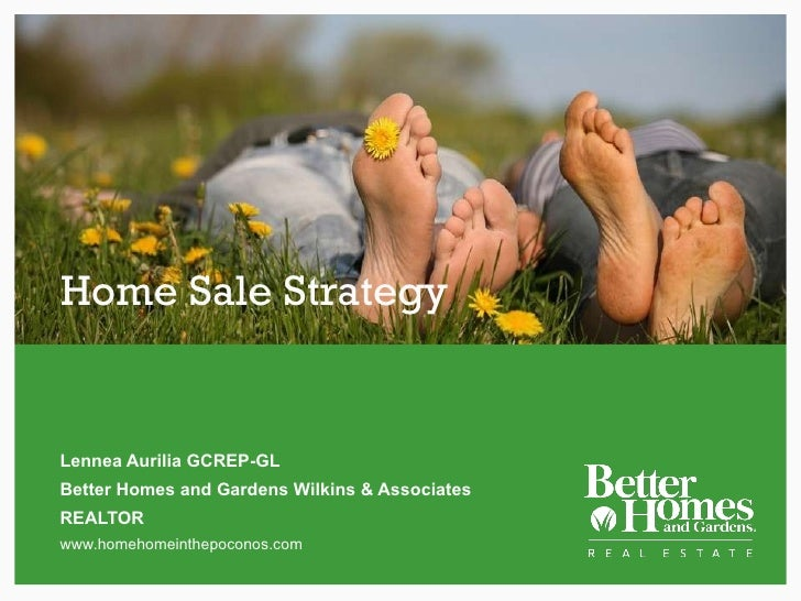 Home Sale Strategy Lennea Aurilia GCREP-GL Better Homes and Gardens Wilkins & Associates REALTOR www.homehomeinthepoconos....