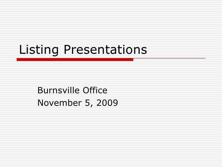 Listing Presentations Burnsville Office November 5, 2009