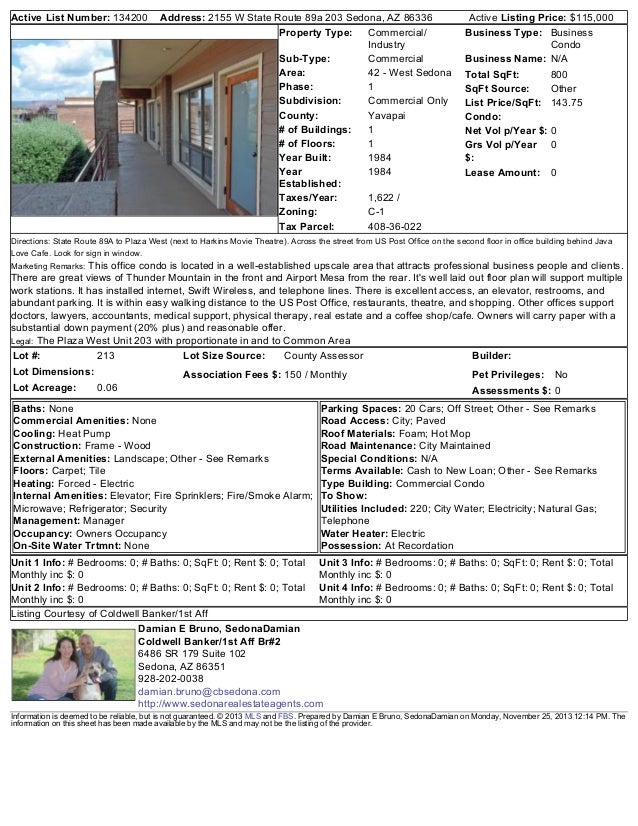 Active List Number: 134200  Address: 2155 W State Route 89a 203 Sedona, AZ 86336 Property Type: Commercial/ Industry Sub-T...