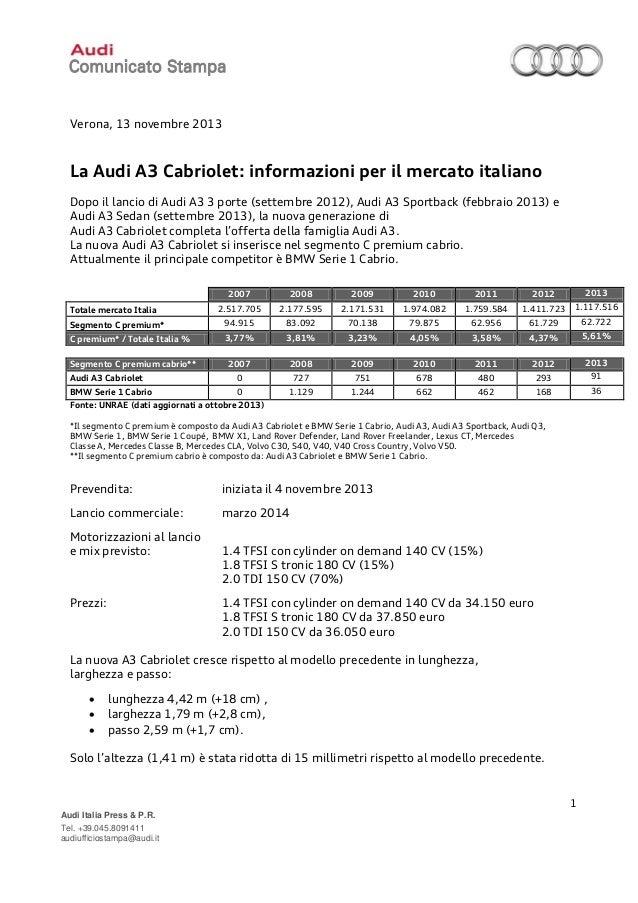 Verona, 13 novembre 2013  La Audi A3 Cabriolet: informazioni per il mercato italiano Dopo il lancio di Audi A3 3 porte (se...