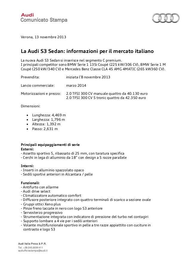 Verona, 13 novembre 2013  La Audi S3 Sedan: informazioni per il mercato italiano La nuova Audi S3 Sedan si inserisce nel s...