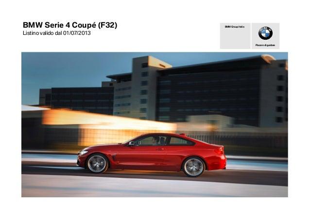 BMW Serie 4 Coupé (F32) Listino valido dal 01/07/2013 Piacere di guidare BMW Group Italia