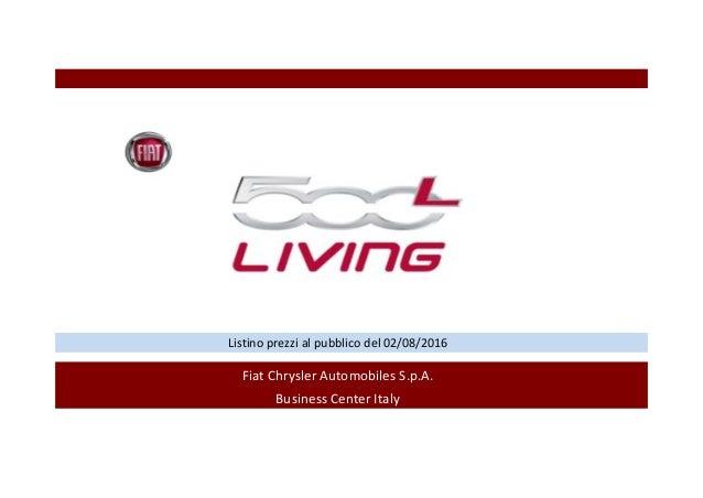 Listino prezzi al pubblico del 02/08/2016 Fiat Chrysler Automobiles S.p.A. Business Center Italy