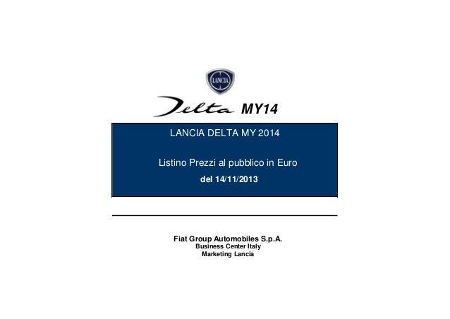 MY14 LANCIA DELTA MY 2014 Listino Prezzi al pubblico in Euro del 14/11/2013  Fiat Group Automobiles S.p.A. Business Center...