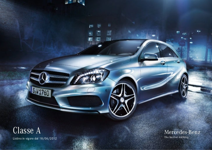 Classe A                           Mercedes-Benz                                   The best or nothing.Listino in vigore d...