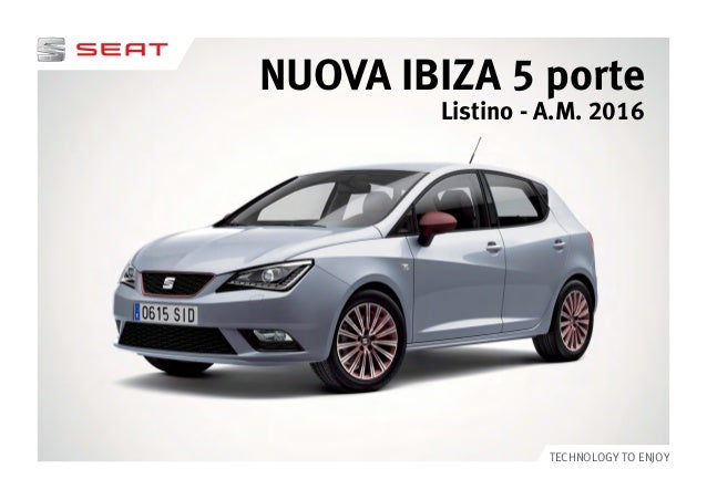 listino prezzi seat ibiza 5 porte. Black Bedroom Furniture Sets. Home Design Ideas