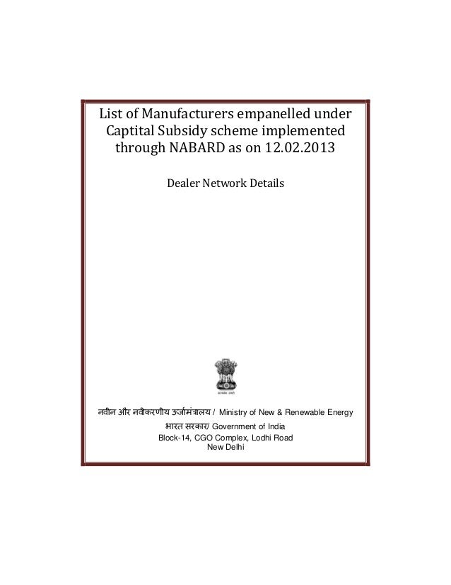List of Manufacturers empanelled under Captital Subsidy scheme implemented through NABARD as on 12.02.2013 Dealer Network ...