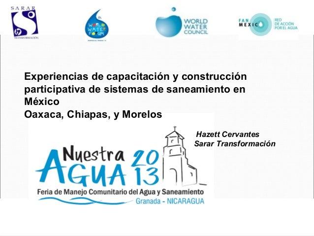 Experiencias de capacitación y construcciónparticipativa de sistemas de saneamiento enMéxicoOaxaca, Chiapas, y Morelos    ...