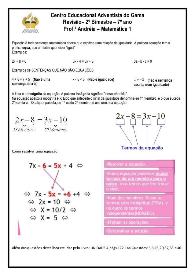 Centro Educacional Adventista do GamaRevisão– 2º Bimestre – 7º anoProf.ª Andréia – Matemática 1Equação é toda sentença mat...