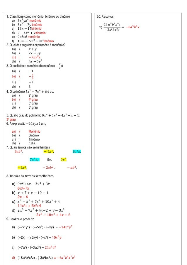 1. Classifique como monômio, binômio ou trinômio:a) 3𝑥2𝑦𝑧4monômiob) 5𝑥2− 7𝑦 binômioc) 13𝑥 − 17binômiod) 2 − 4𝑥2+ 𝑥trinômio...