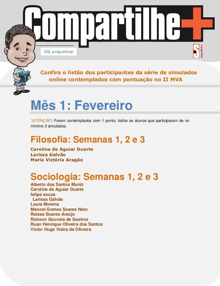 Olá, amiguinhos!    Confira o listão dos participantes da série de simulados      online contemplados com pontuação no II ...