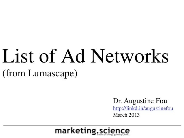 List of Ad Networks(from Lumascape)                   Dr. Augustine Fou                   http://linkd.in/augustinefou    ...