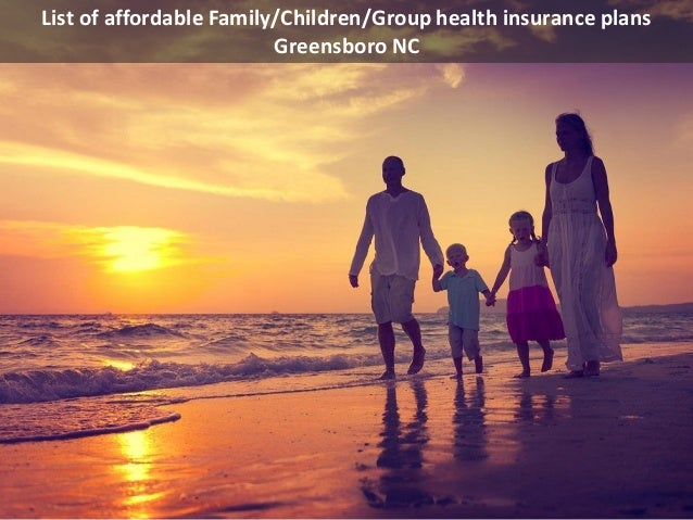 Nc Health Insurance >> List Of Affordable Family Children Group Health Insurance