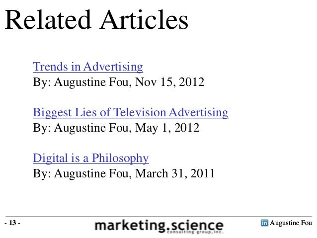 Augustine Fou- 13 -Related ArticlesTrends in AdvertisingBy: Augustine Fou, Nov 15, 2012Biggest Lies of Television Advertis...
