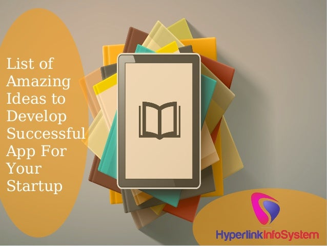 List of Amazing Ideas to Develop Successful App For Your Startup