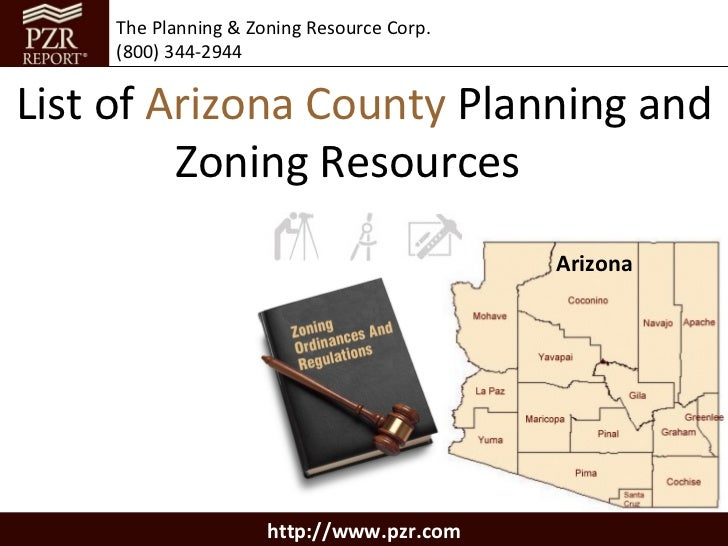 The Planning & Zoning Resource Corp.     (800) 344-2944List of Arizona County Planning and         Zoning Resources       ...