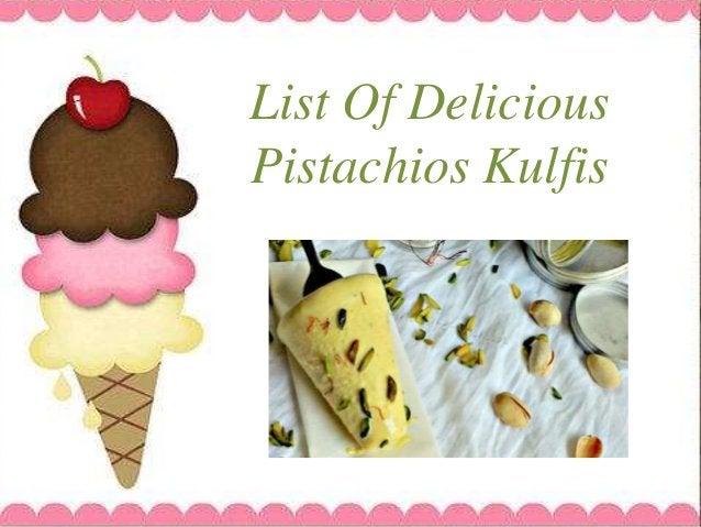 List Of Delicious Pistachios Kulfis