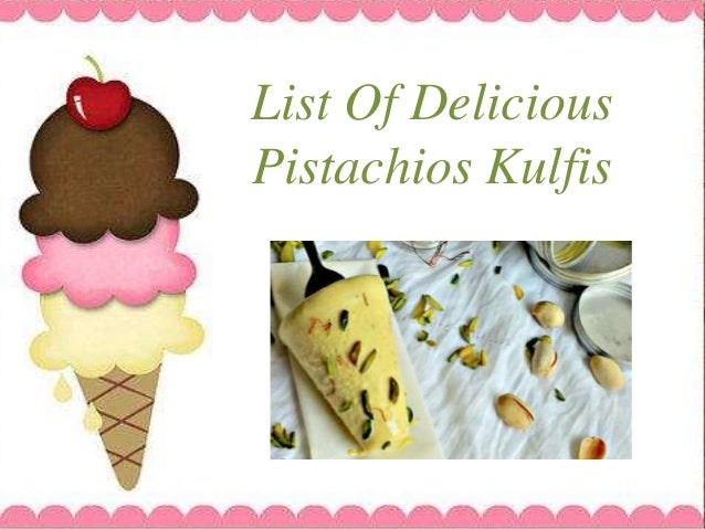 List Of Delicious Pistachios Kulfis