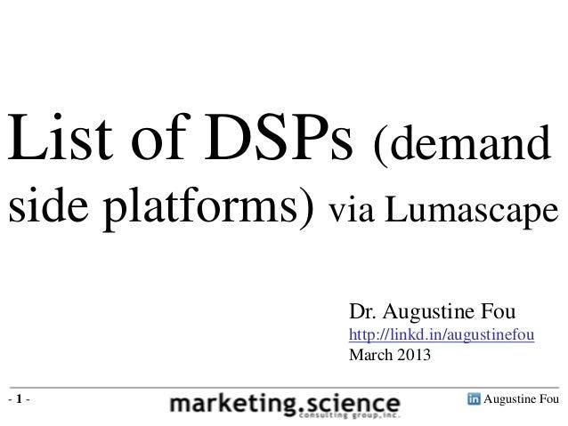 Augustine Fou- 1 -Dr. Augustine Fouhttp://linkd.in/augustinefouMarch 2013List of DSPs (demandside platforms) via Lumascape