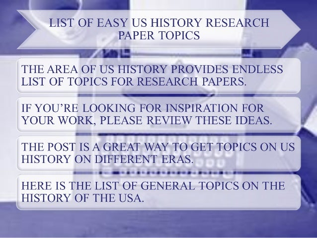 good research paper topics for history If you're looking for a good topic for your research paper in us history, the article  below provides advice that will help you choose the best subject.