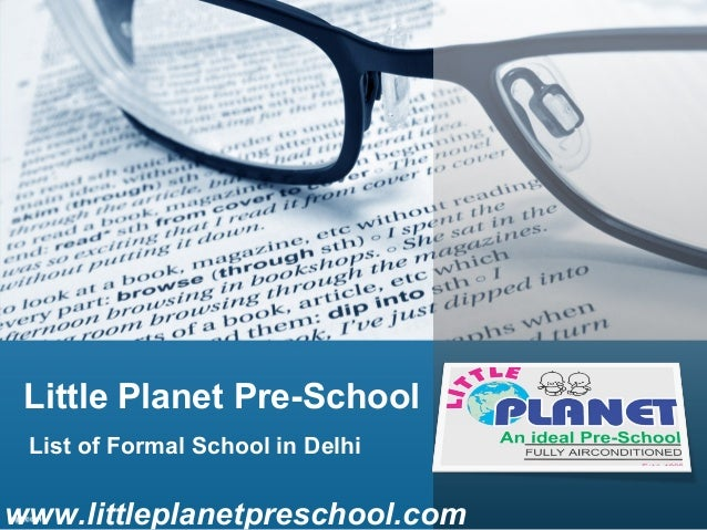 Little Planet Pre-School List of Formal School in Delhi  www.littleplanetpreschool.com