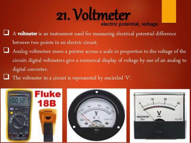 list of instrumentultraviolet light; 22 21 voltmeterelectric potential, voltage  a voltmeter is an instrument used for measuring electrical