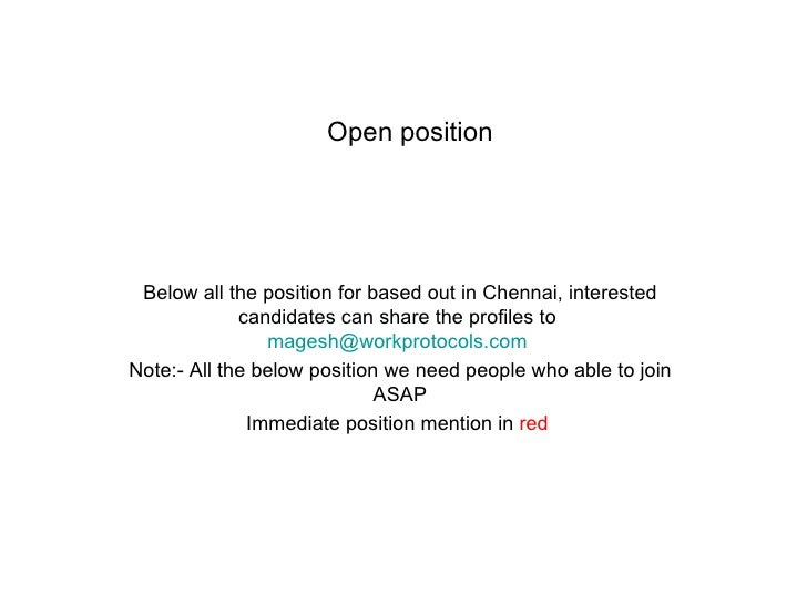 Open position   Below all the position for based out in Chennai, interested candidates can share the profiles to  [email_a...