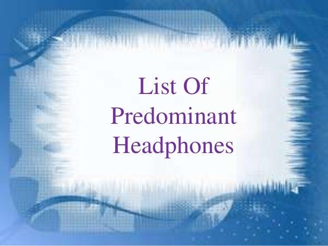 List Of Predominant Headphones