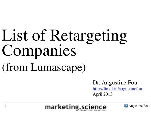 List of RetargetingCompanies(from Lumascape)                   Dr. Augustine Fou                   http://linkd.in/augusti...