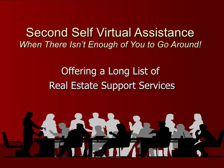 Second Self Virtual Assistance When There Isn't Enough of You to Go Around! Offering a Long List of  Real Estate Support S...
