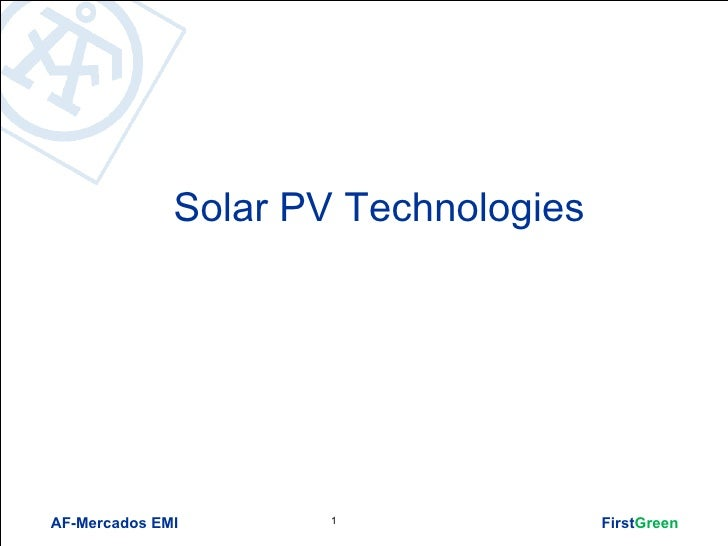 Solar PV TechnologiesAF-Mercados EMI       1               FirstGreen
