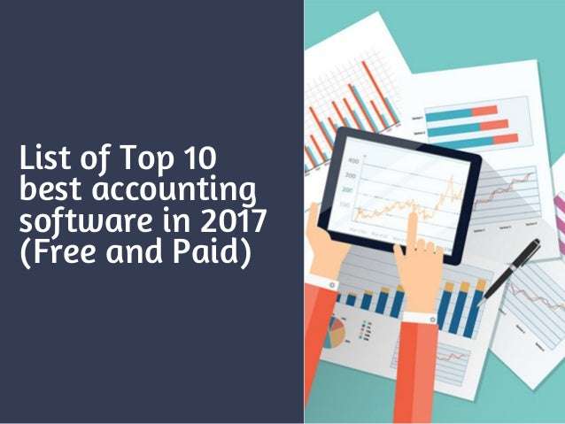 List of Top 10 Best Accounting Software in 2017 (Free and Paid)