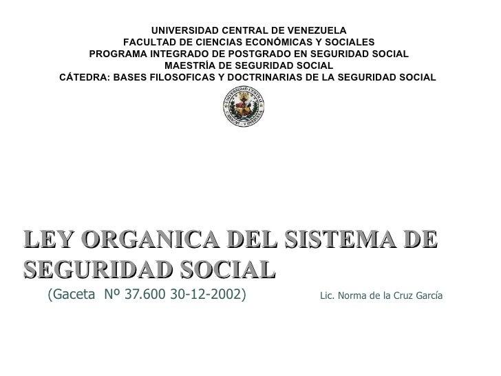 (Gaceta  Nº 37.600 30-12-2002)  Lic. Norma de la Cruz García UNIVERSIDAD CENTRAL DE VENEZUELA FACULTAD DE CIENCIAS ECONÓMI...