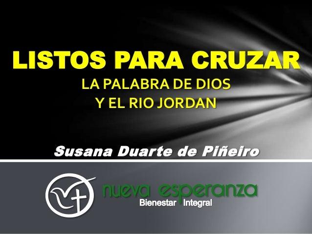 LISTOS PARA CRUZAR LA PALABRA DE DIOS Y EL RIO JORDAN Susana Duarte de Piñeiro