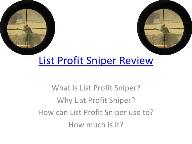 List Profit Sniper Review   What is List Profit Sniper?    Why List Profit Sniper?How can List Profit Sniper use to?      ...