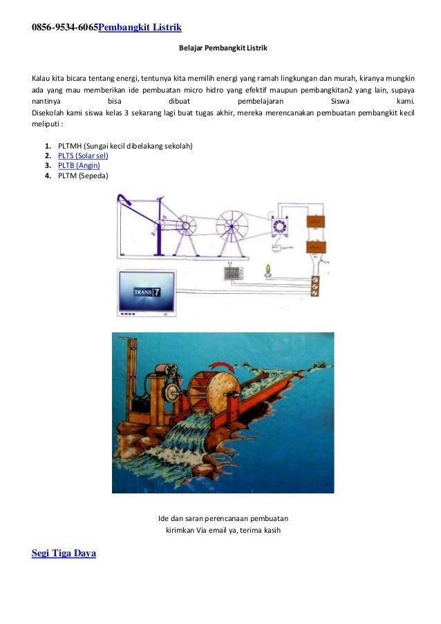 0856-9534-6065Pembangkit Listrik Belajar Pembangkit Listrik Kalau kita bicara tentang energi, tentunya kita memilih energi...
