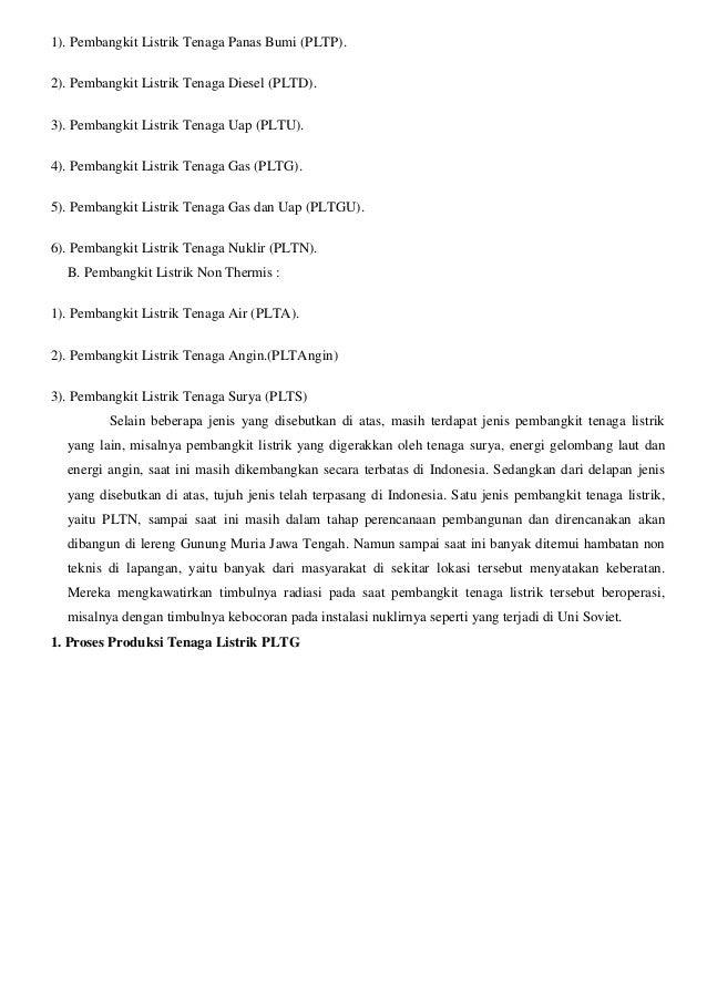 1). Pembangkit Listrik Tenaga Panas Bumi (PLTP). 2). Pembangkit Listrik Tenaga Diesel (PLTD). 3). Pembangkit Listrik Tenag...