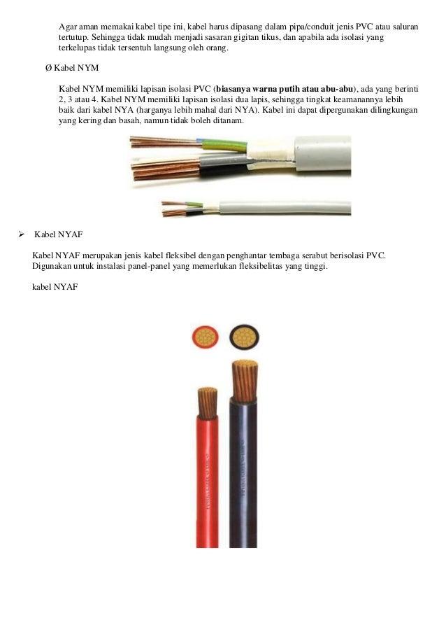 Agar aman memakai kabel tipe ini, kabel harus dipasang dalam pipa/conduit jenis PVC atau saluran tertutup. Sehingga tidak ...