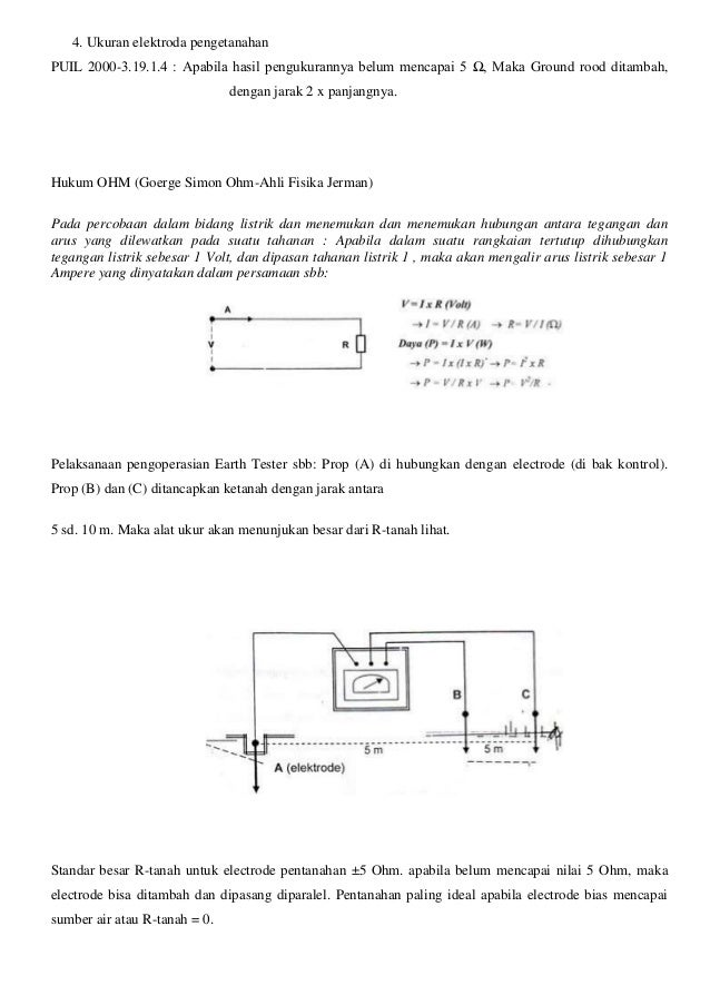 4. Ukuran elektroda pengetanahan PUIL 2000-3.19.1.4 : Apabila hasil pengukurannya belum mencapai 5 Ω, Maka Ground rood dit...
