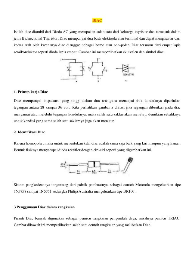 TRIAC Triac dipersiapkan untuk mengendalikan daya bolak-balik secara penuh dari 0o hingga 180o. Triac mempunyai tiga elekt...