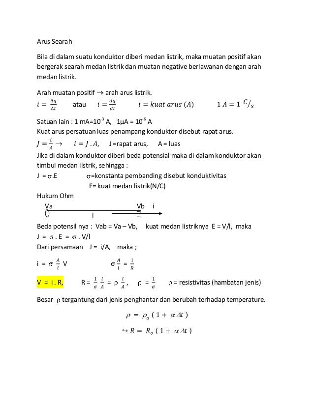 Arus SearahBila di dalam suatu konduktor diberi medan listrik, maka muatan positif akanbergerak searah medan listrik dan m...