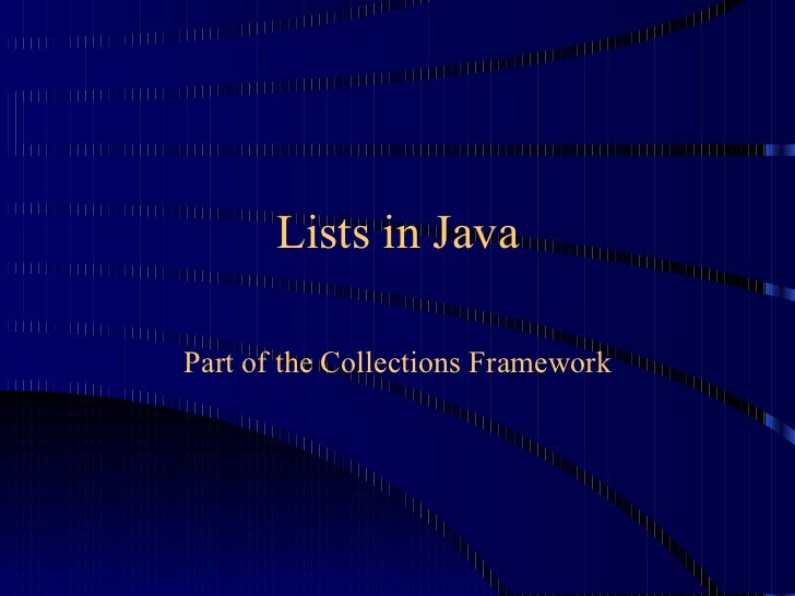 Lists in Java Part of the Collections Framework